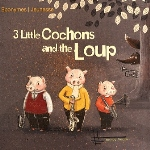 Titre : 3 LITTLE COCHONS AND THE LOUP HEAVY FINGERS